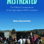 """Mistreated: The Political Consequences of the Fight against AIDS in Lesotho"" Book Cover"