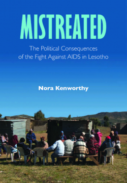 """""""Mistreated: The Political Consequences of the Fight against AIDS in Lesotho"""" Book Cover"""