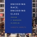 """Book cover of Dr. Amrute's book """"Encoding Race, Encoding Class: Indian IT Workers in Berlin"""""""