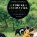"""Cover of book """"Animal Intimacies"""""""